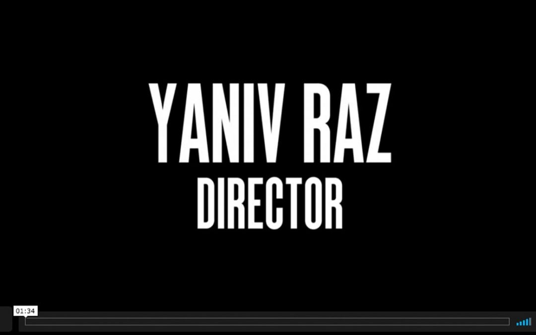 YANIV RAZ-DIRECTOR REEL